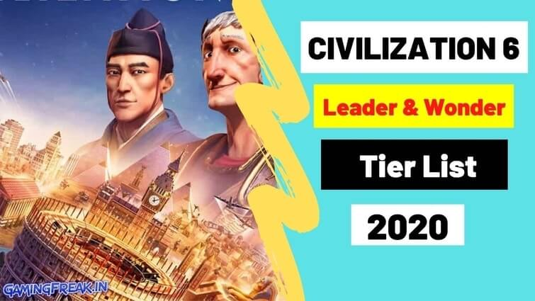 Civilization 6 Tier List March 2021 | Civ 6 Best Leader & Wonder Tier List 2021