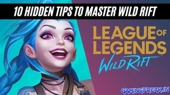 Top 10 Hidden Tips to Master in Wild Rift | Wild Rift Tips & Tricks 2021