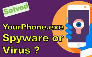 Know everything about yourphone exe 2021