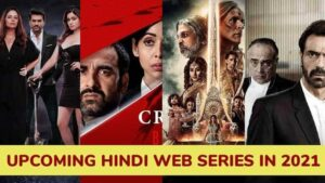 Upcoming Hindi Web Series