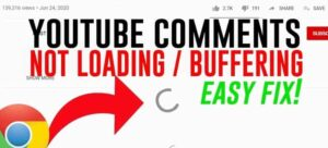 Youtube comments not loading & How to Fix it
